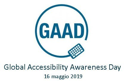 16 maggio 2019: Global Accessibility Awareness Day